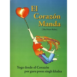 El Corazón Manda - Guru Prem Singh