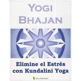 Elimine el Estrés con Kundalini Yoga - Yogi Bhajan