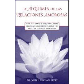 La Alquimia de las Relaciones Amorosas - Dr. J.M. Levry