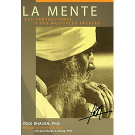La Mente - Yogi Bhajan, Gurucharan Singh