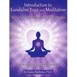 Introduction to Kundalini Yoga & Meditation, Vol. 2 - Guru Rattana, Ph.D.