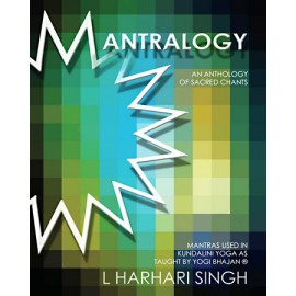 Mantralogy, Mantras used in Kundalini Yoga - L. HarHari Singh