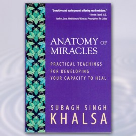 Anatomy of Miracles - Subagh Singh Khalsa