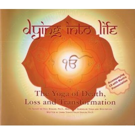 Dying into Life - Jivan Joti Kaur - With CD