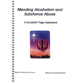 Mending Alcoholism and Substance Abuse - Deva Singh Khalsa