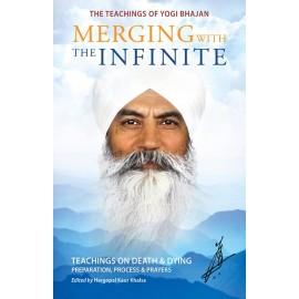 Merging with the Infinite - Yogi Bhajan