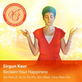 Reclaim Your Happiness: Meditations for Transformation - Sirgun Kaur CD