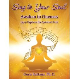Sing to Your Soul - Guru Rattana, Ph.D.