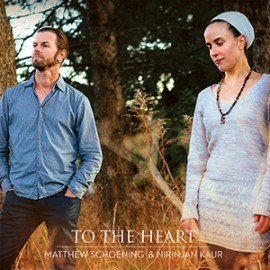 To The Heart - Nirinjan Kaur & Matthew Schoening CD
