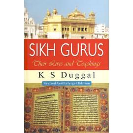 Sikh Gurus- Their Lives and Teachings - K.S. Duggal