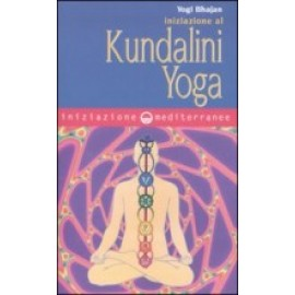 Iniziazione al Kundalini Yoga  Yogi Bhajan(owner's manual for the human body)