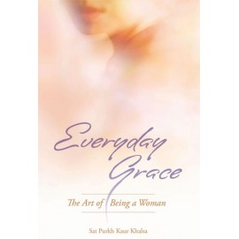 Everyday Grace - Sat Purkh Kaur Khalsa