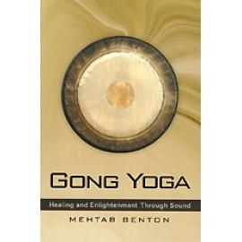 Gong Yoga - Mehtab Benton