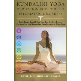 Kundalini Yoga - Meditation for Complex Psychiatric Disorders - David S. Shannahof Khalsa