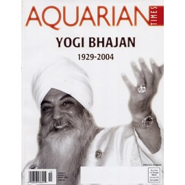 Aquarian Times Magazine - Yogi Bhajan Tribute issue