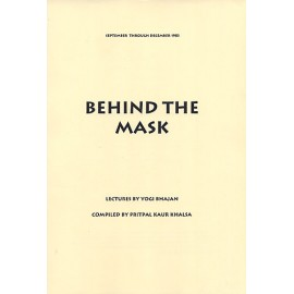 Behind The Mask - Yogi Bhajan
