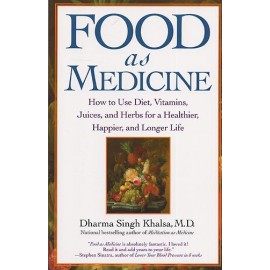 Food as Medicine - Dharma Singh Khalsa