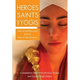 Heroes, Saints and Yogis - Shakti Parwha Kaur & Guruka Singh