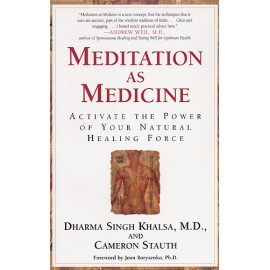 Meditation as Medicine - Dr. Dharma Singh