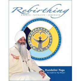 Rebirthing - Yogi Bhajan