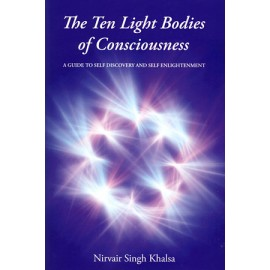 Ten Light Bodies of Conciousness - Nirvair Singh Khalsa