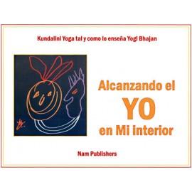 Alcanzando el Yo en Mi interior - Yogi Bhajan