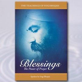 Blessings - The Power of Prayer by Yogi Bhajan