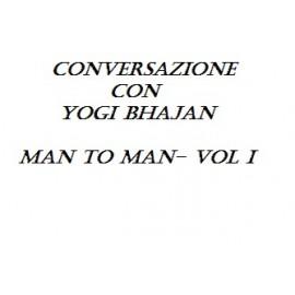 Conversazione con Yogi Bhajan-Man to Man- Vol I