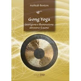 Gong Yoga: Guarigione e Illuminazione Attraverso il Suono