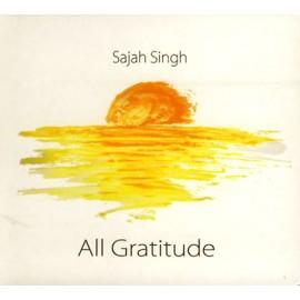 All Gratitude - Sajah Singh CD