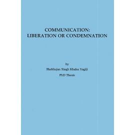 Communication: Liberation or Condemnation - Yogi Bhajan