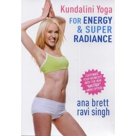 Kundalini Yoga for Energy & Super Radiance - Ana Brett, Ravi Singh DVD